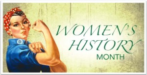 Her Story: 1848 to Forever  March is Women's History Month