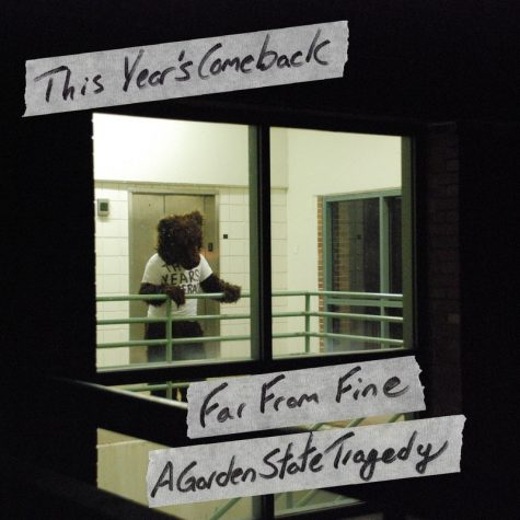 """Far From Fine, A Garden State Tragedy"" This Year's Comeback's New Album"