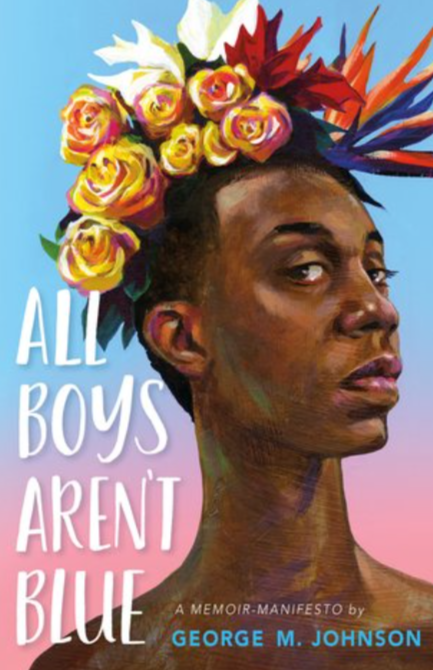 Visibility and Representation: George M. Johnson Discusses their Novel, All Boys Aren't Blue